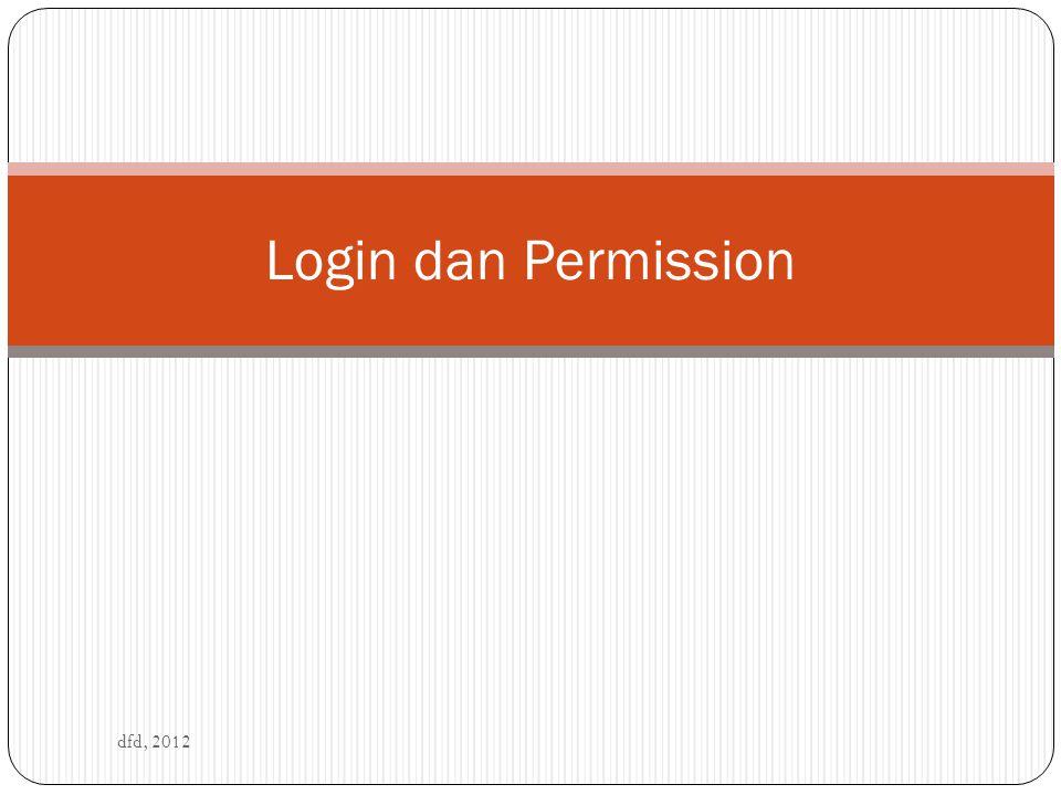 Jenis Login dfd, 2012 SQL Server Authentication Membutuhkan password Windows Authentication Mode Tidak membutuhkan password