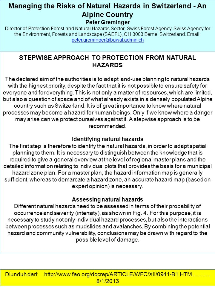 Managing the Risks of Natural Hazards in Switzerland - An Alpine Country Peter Greminger Director of Protection Forest and Natural Hazards Sector, Swi