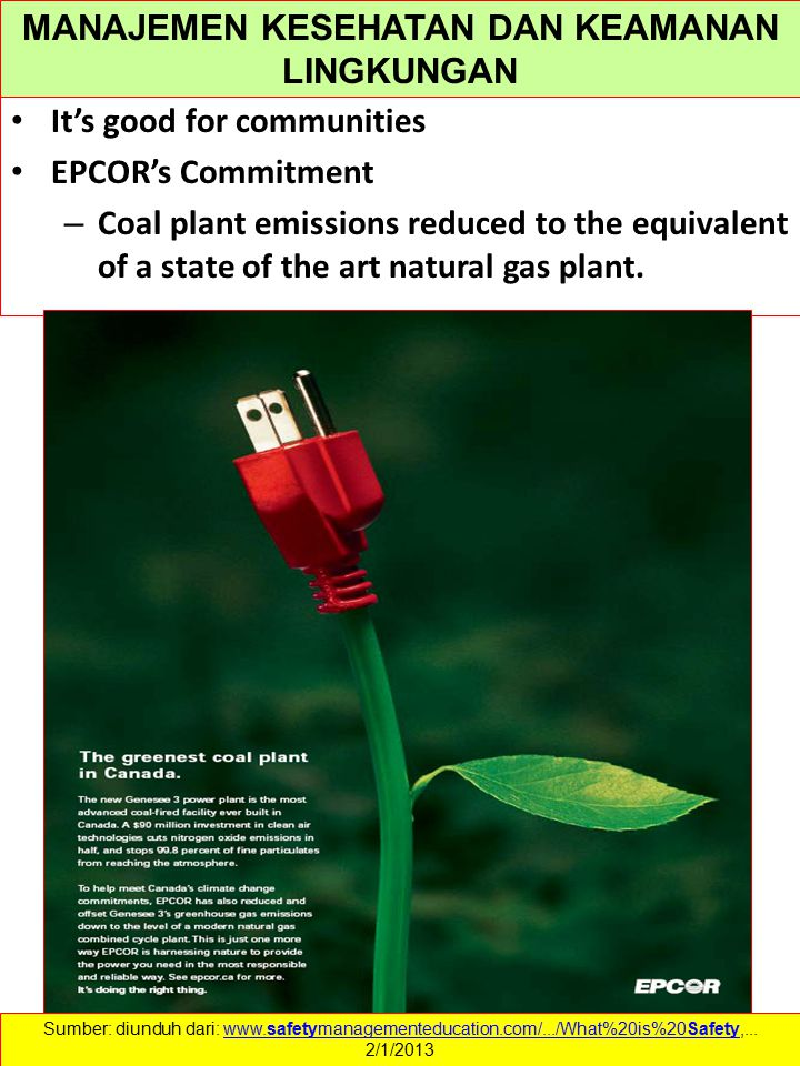 It's good for communities EPCOR's Commitment – Coal plant emissions reduced to the equivalent of a state of the art natural gas plant. Sumber: diunduh