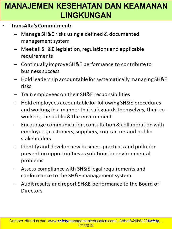 TransAlta's Commitment: – Manage SH&E risks using a defined & documented management system – Meet all SH&E legislation, regulations and applicable req