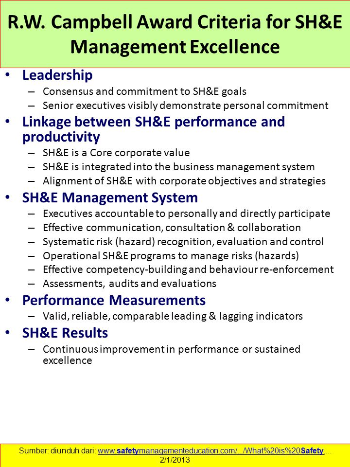 R.W. Campbell Award Criteria for SH&E Management Excellence Leadership – Consensus and commitment to SH&E goals – Senior executives visibly demonstrat
