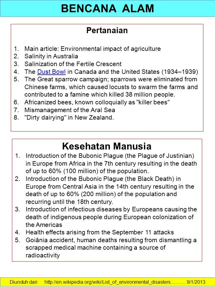BENCANA ALAM Diunduh dari: http://en.wikipedia.org/wiki/List_of_environmental_disasters………. 9/1/2013 Pertanaian 1. 1.Main article: Environmental impac