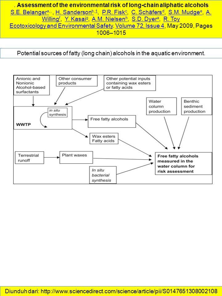 . Assessment of the environmental risk of long-chain aliphatic alcohols S.E. Belanger aS.E. Belanger a,,, H. Sanderson b, 1, P.R. Fisk c, C. Schäfers
