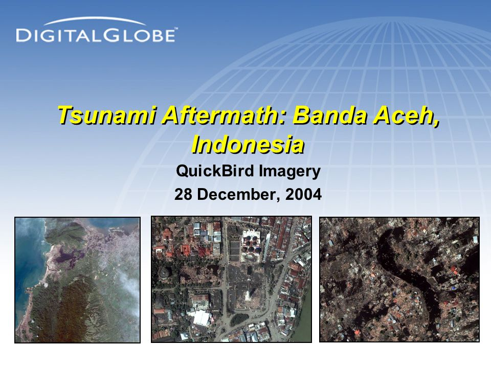 QuickBird Imagery 28 December, 2004 Tsunami Aftermath: Banda Aceh, Indonesia