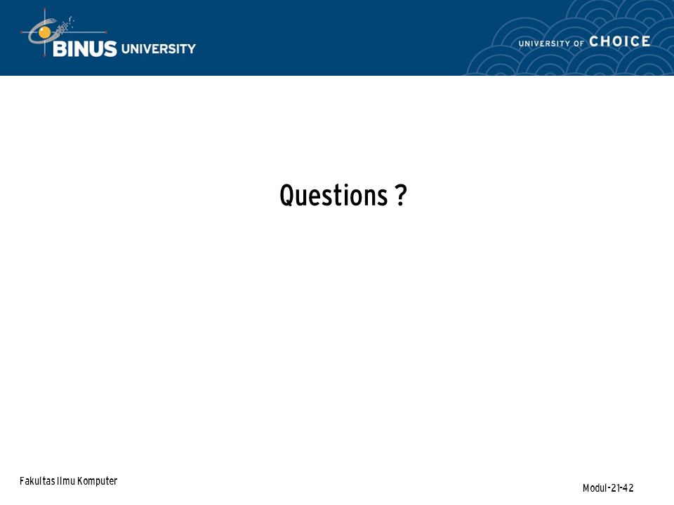 Fakultas Ilmu Komputer Modul-21-42 Questions ?