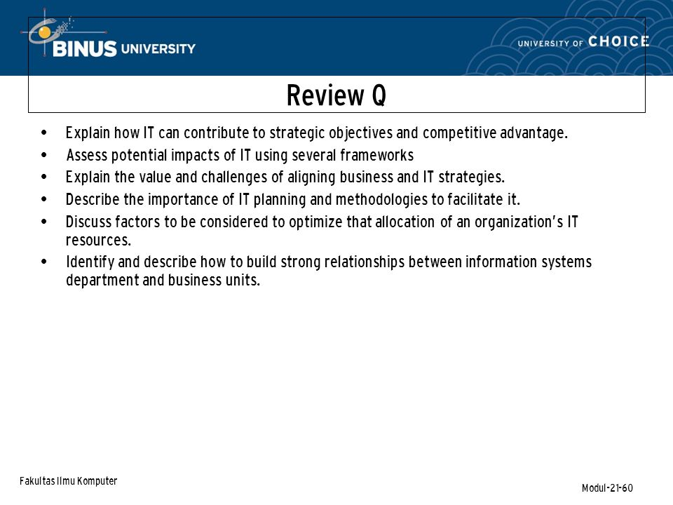 Fakultas Ilmu Komputer Modul-21-60 Review Q Explain how IT can contribute to strategic objectives and competitive advantage.