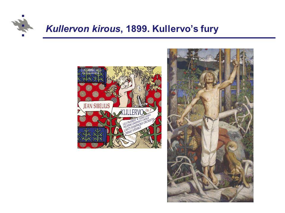 Kullervon kirous, 1899. Kullervo's fury