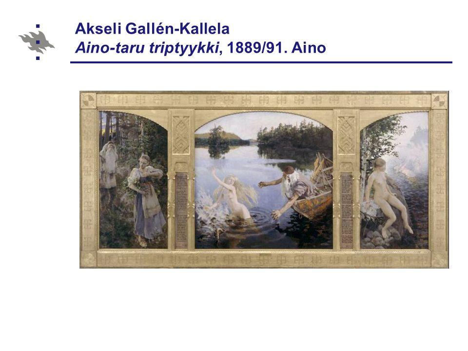 Akseli Gallén-Kallela Aino-taru triptyykki, 1889/91. Aino