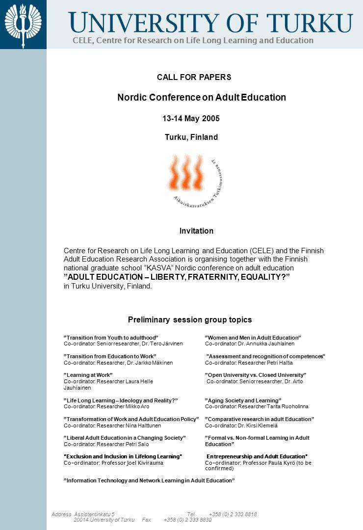 U NIVERSITY OF TURKU CELE, Centre for Research on Life Long Learning and Education Address Assistentinkatu 5Tel. +358 (0) 2 333 8818 20014 University
