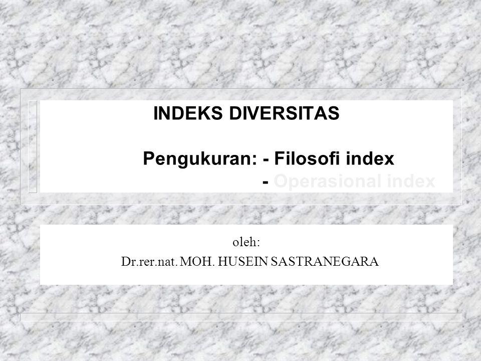 INDEKS DIVERSITAS Pengukuran: - Filosofi index - Operasional index oleh: Dr.rer.nat.