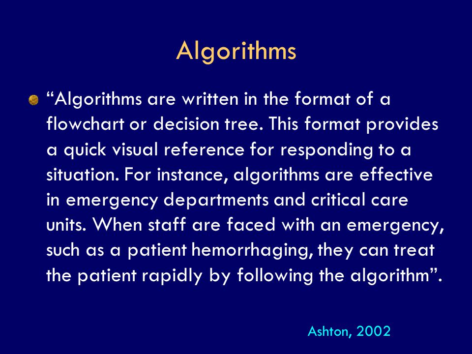 "Algorithms ""Algorithms are written in the format of a flowchart or decision tree. This format provides a quick visual reference for responding to a si"