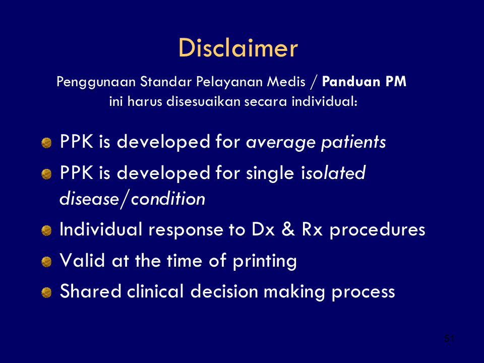 51 Disclaimer PPK is developed for average patients PPK is developed for single isolated disease/condition Individual response to Dx & Rx procedures V