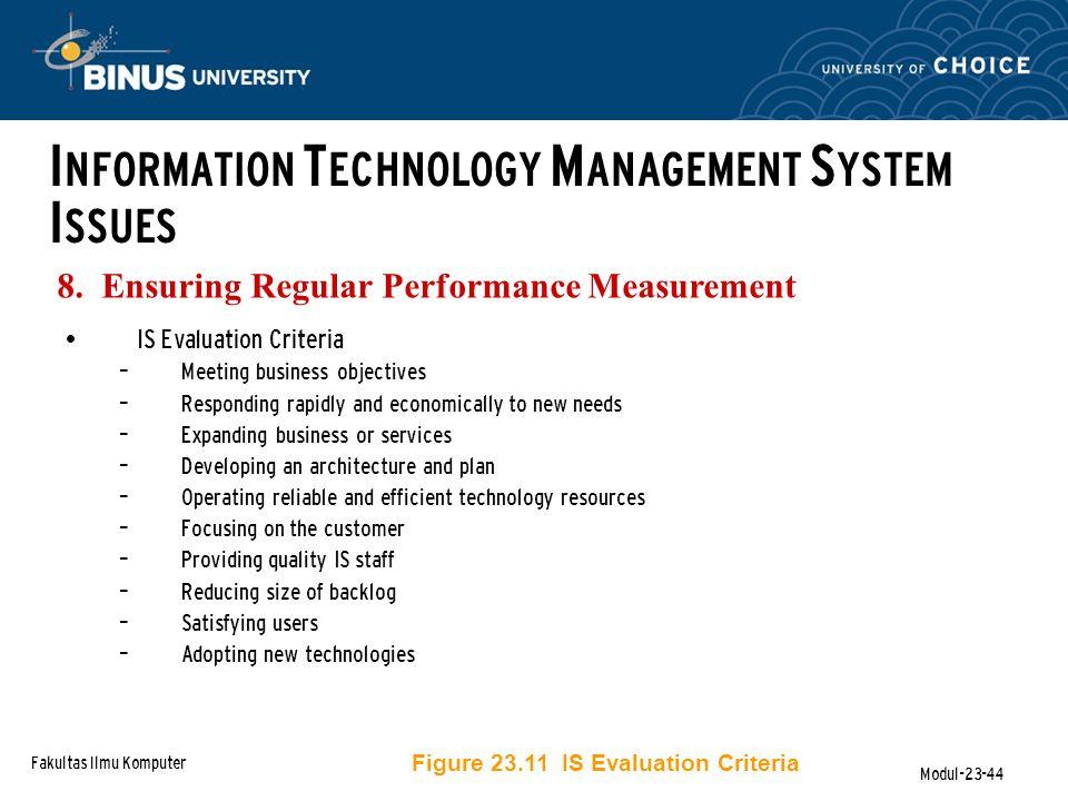Fakultas Ilmu Komputer Modul-23-44 8. Ensuring Regular Performance Measurement I NFORMATION T ECHNOLOGY M ANAGEMENT S YSTEM I SSUES IS Evaluation Crit