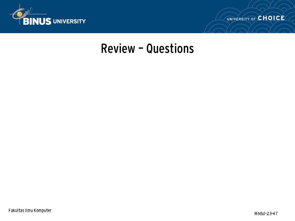 Fakultas Ilmu Komputer Modul-23-47 Review – Questions