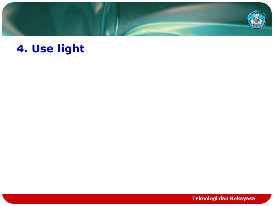 4. Use light Teknologi dan Rekayasa