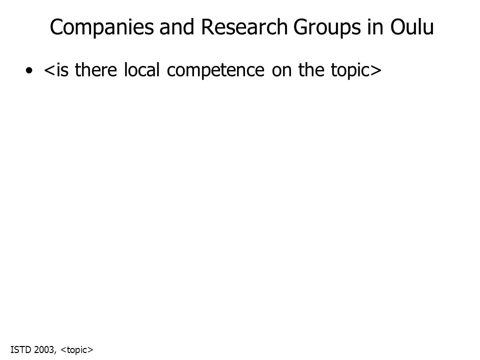 ISTD 2003, Companies and Research Groups in Oulu