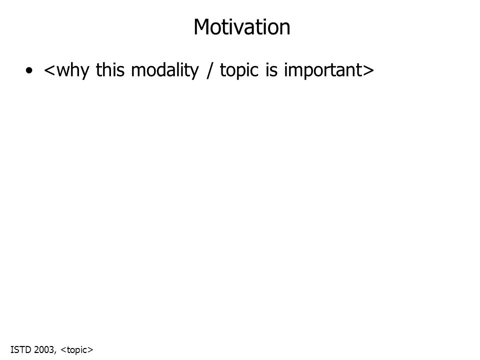 ISTD 2003, Motivation
