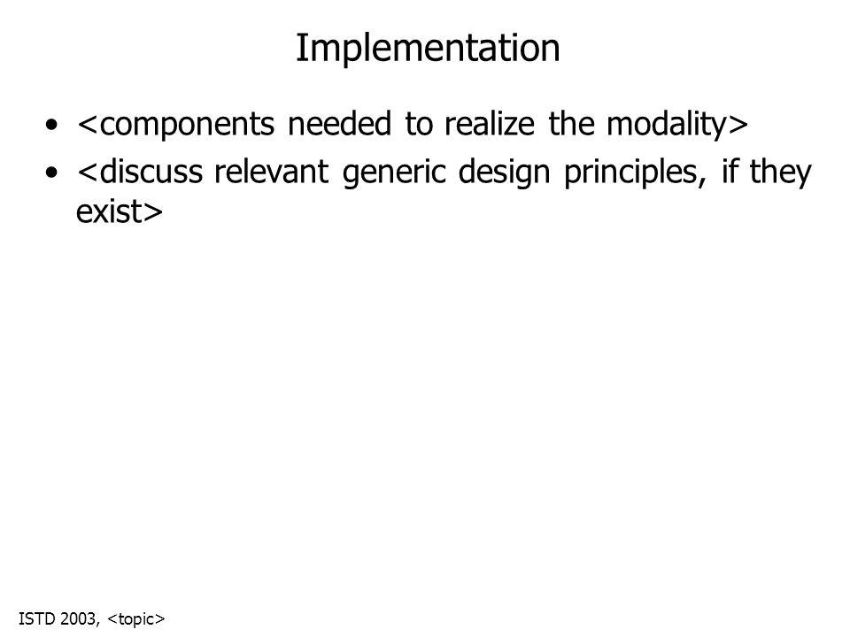 ISTD 2003, Implementation