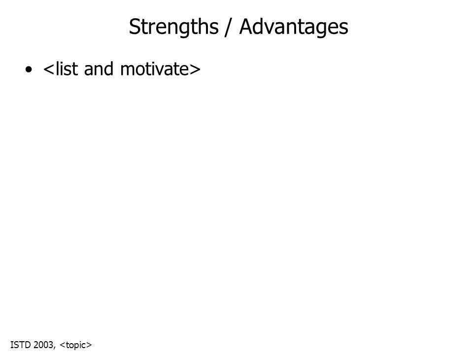 ISTD 2003, Strengths / Advantages