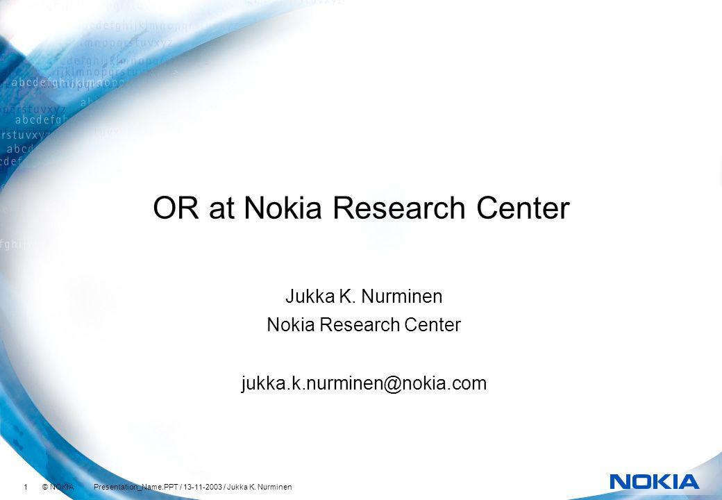 1 © NOKIA Presentation_Name.PPT / 13-11-2003 / Jukka K.