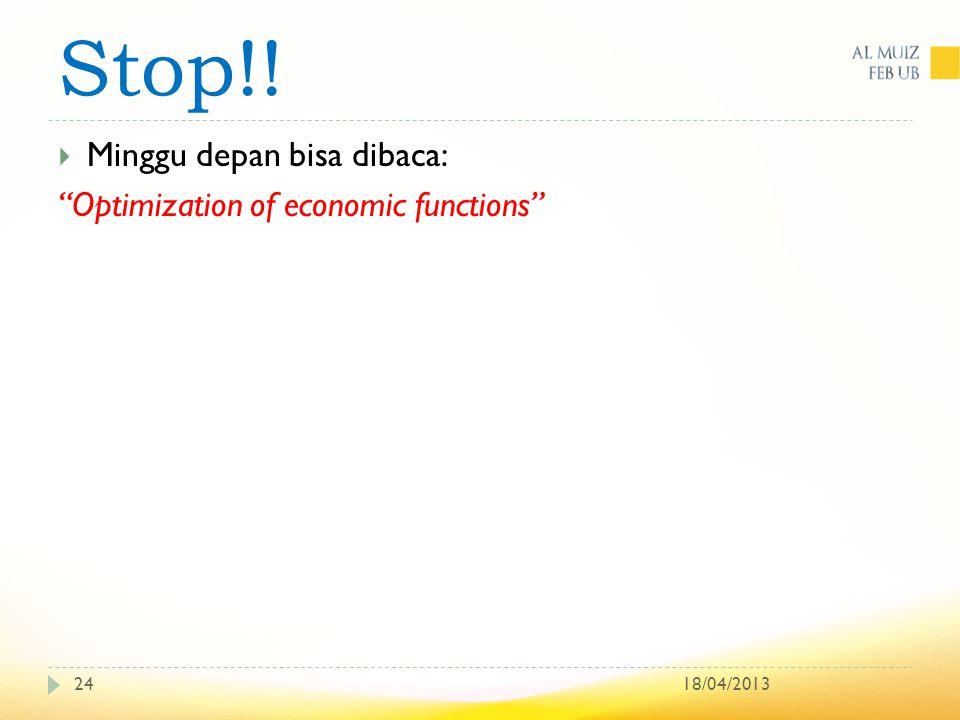 """Stop!! 18/04/201324  Minggu depan bisa dibaca: """"Optimization of economic functions"""""""