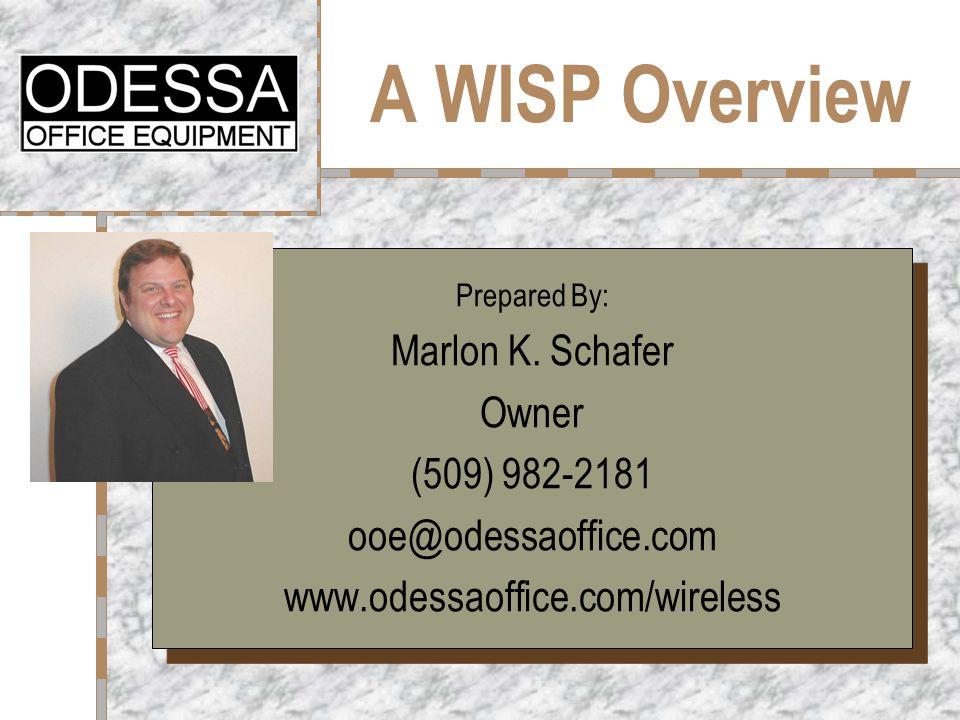 November 4, 2003Marlon K.Schafer - (509)982-21812 Why Become A WISP.