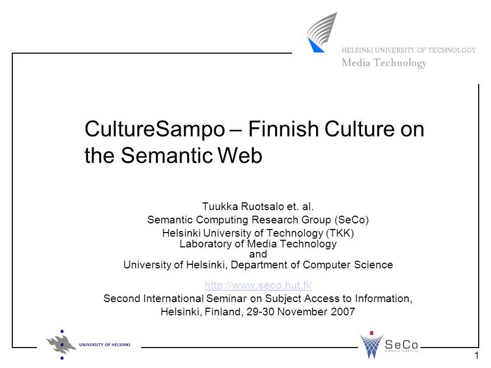 1 Tuukka Ruotsalo et. al. Semantic Computing Research Group (SeCo) Helsinki University of Technology (TKK) Laboratory of Media Technology and Universi