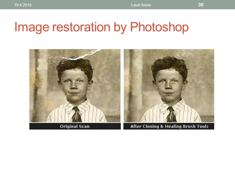Image restoration by Photoshop 19.4.2015Lauri Toivio 30