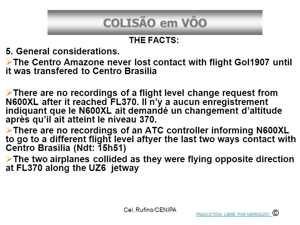COLISÃO em VÔO Cel. Rufino/CENIPA THE FACTS: 5. General considerations.