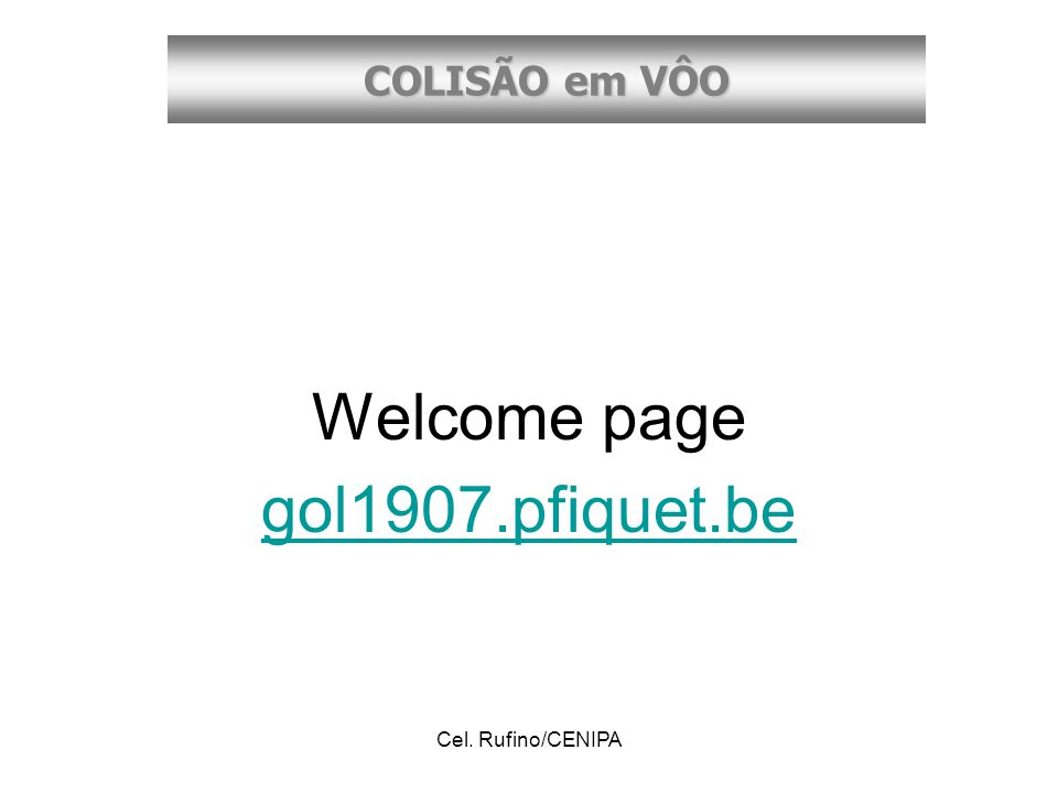 COLISÃO em VÔO Cel. Rufino/CENIPA Welcome page gol1907.pfiquet.be