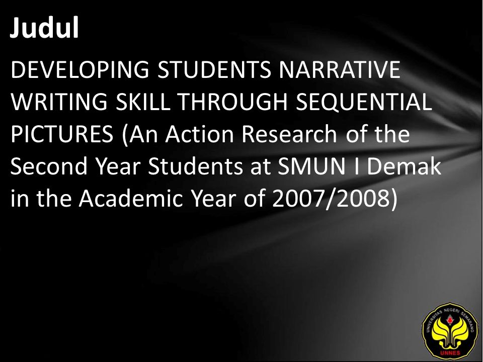 Abstrak This final project is an action research study that answers the research question: how effective can pictures be materials for teaching narrative writing.