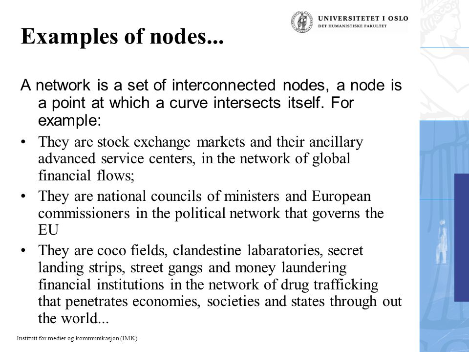 Institutt for medier og kommunikasjon (IMK) Examples of nodes...