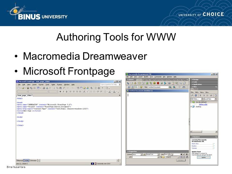 Bina Nusantara Authoring Tools for WWW Macromedia Dreamweaver Microsoft Frontpage