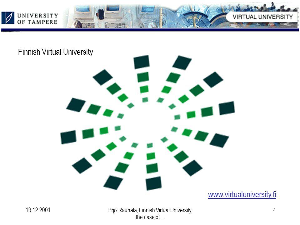 19.12.2001Pirjo Rauhala, Finnish Virtual University, the case of...