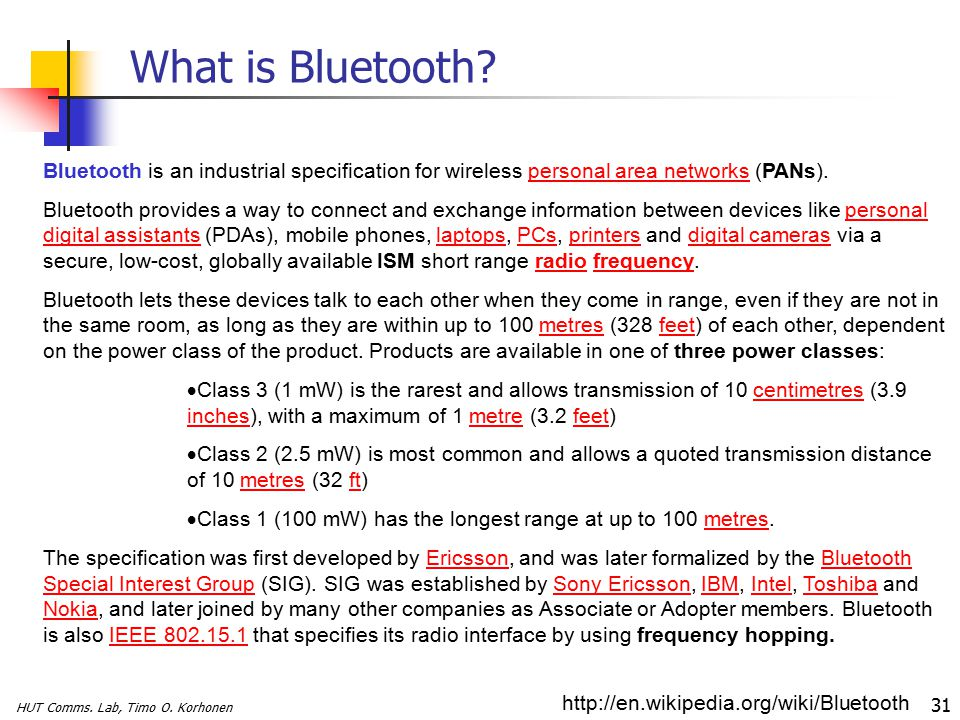 HUT Comms. Lab, Timo O. Korhonen 31 What is Bluetooth.