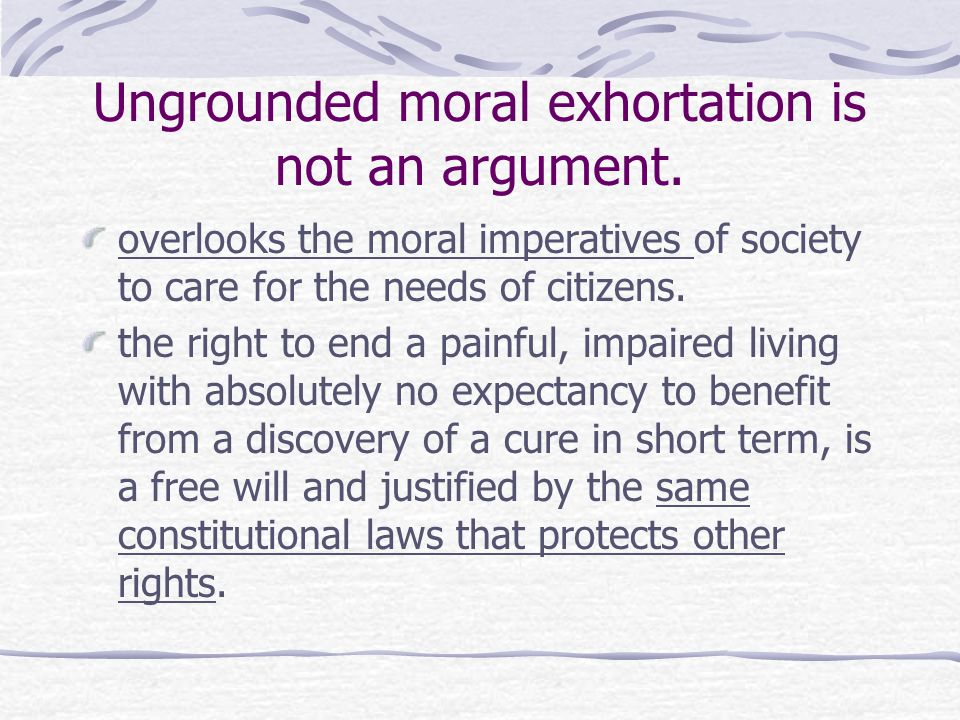 Ungrounded moral exhortation is not an argument.