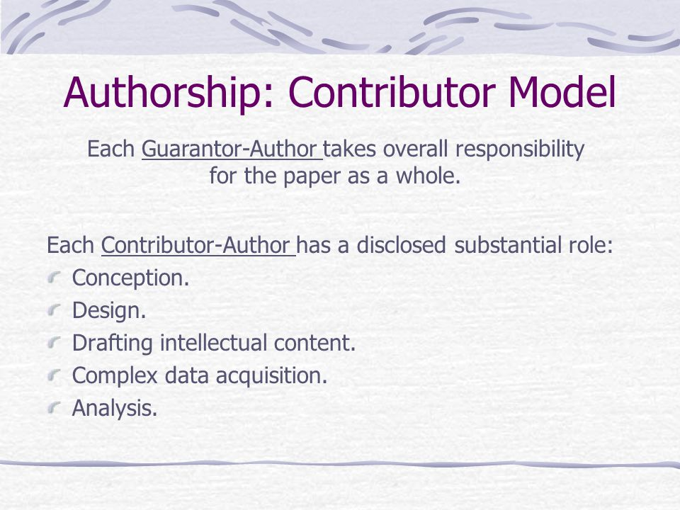Authorship: Contributor Model Each Contributor-Author has a disclosed substantial role: Conception.