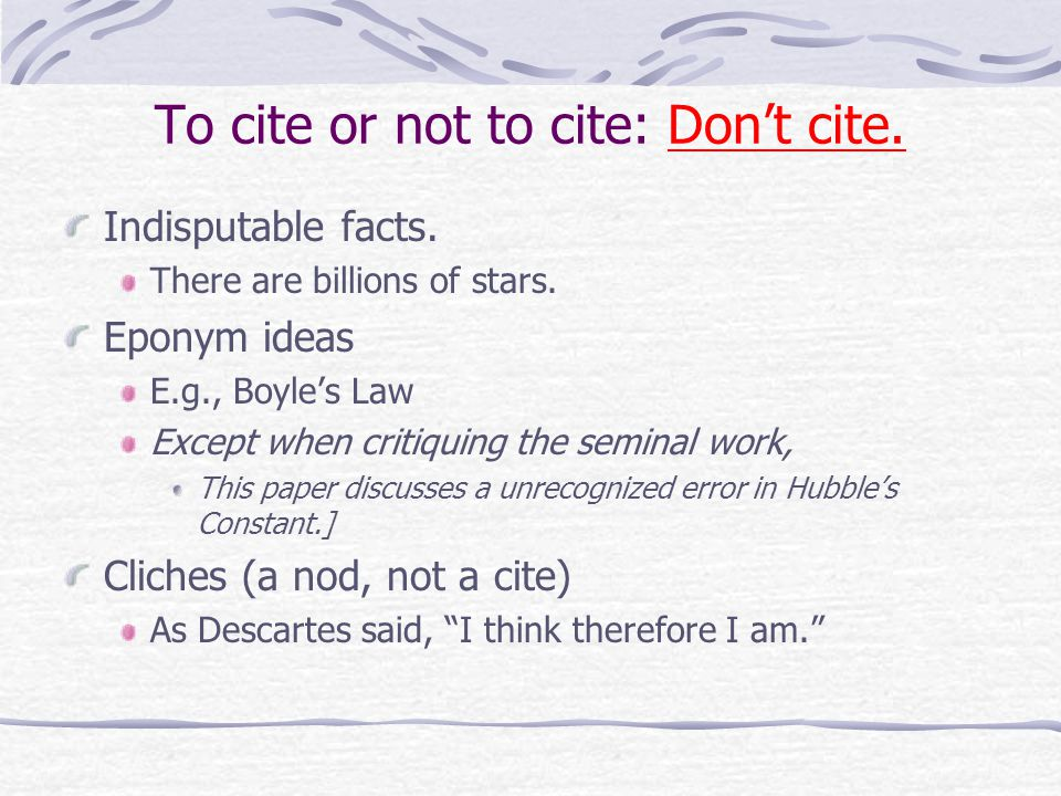 To cite or not to cite: Don't cite. Indisputable facts.