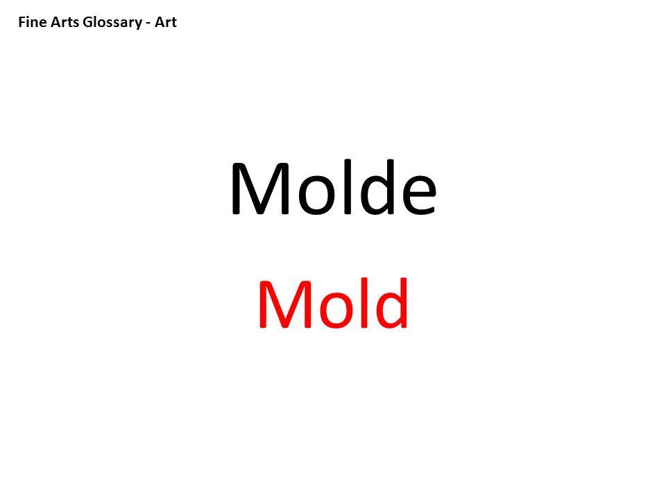 Fine Arts Glossary - Art Molde Mold