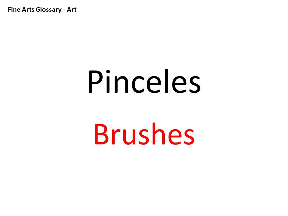 Fine Arts Glossary - Art Pinceles Brushes