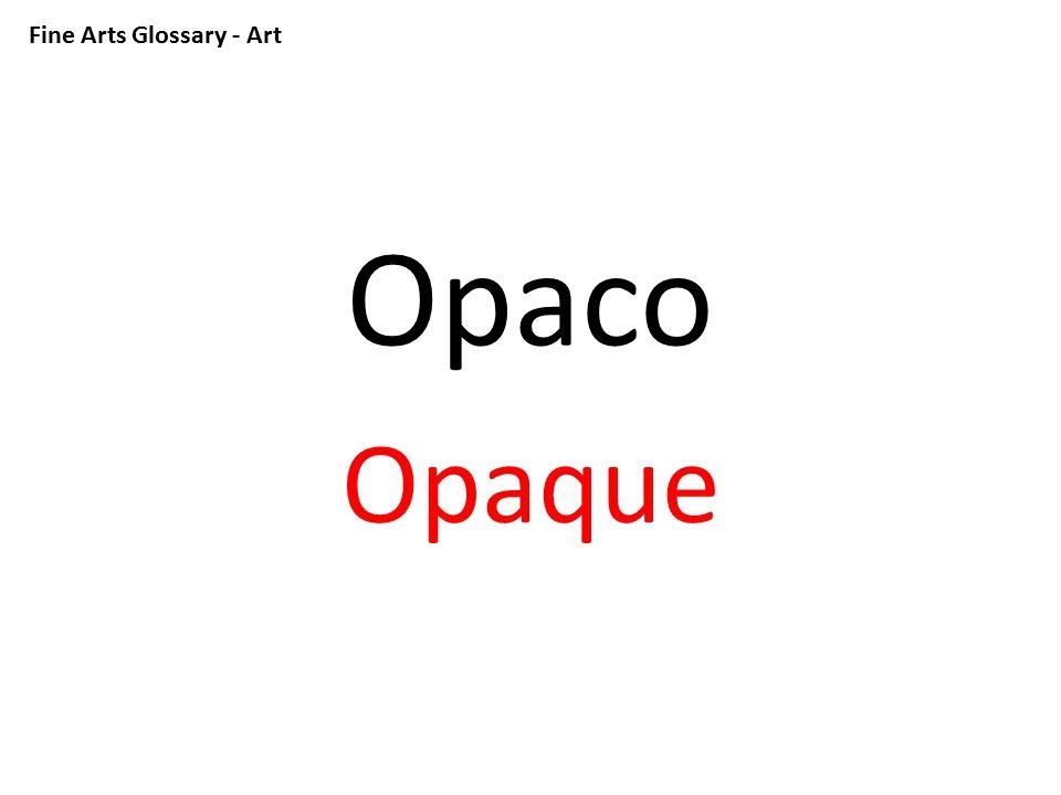 Fine Arts Glossary - Art Opaco Opaque