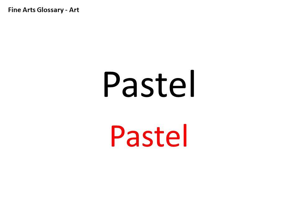 Fine Arts Glossary - Art Pastel