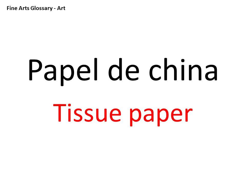 Fine Arts Glossary - Art Papel de china Tissue paper