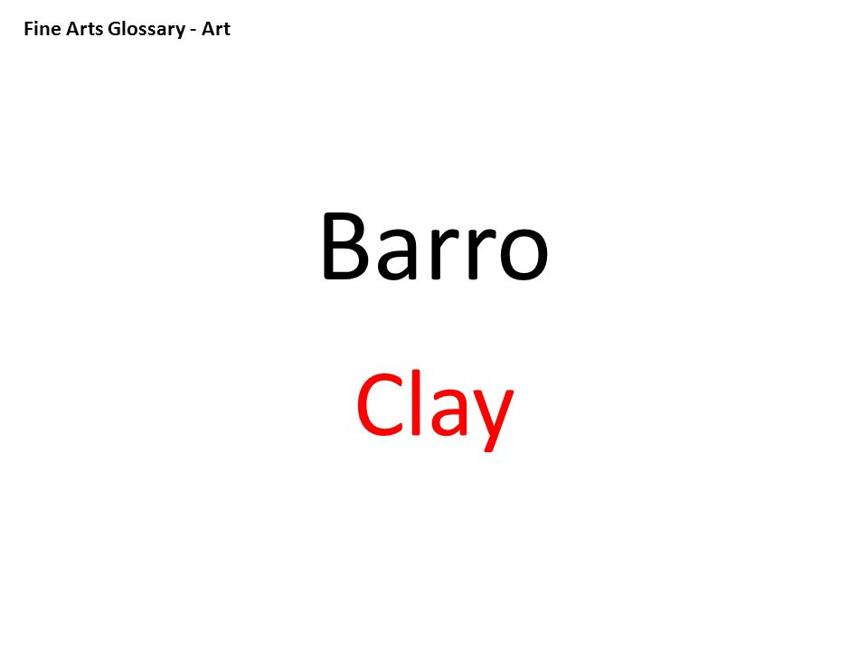 Fine Arts Glossary - Art Claro Clear