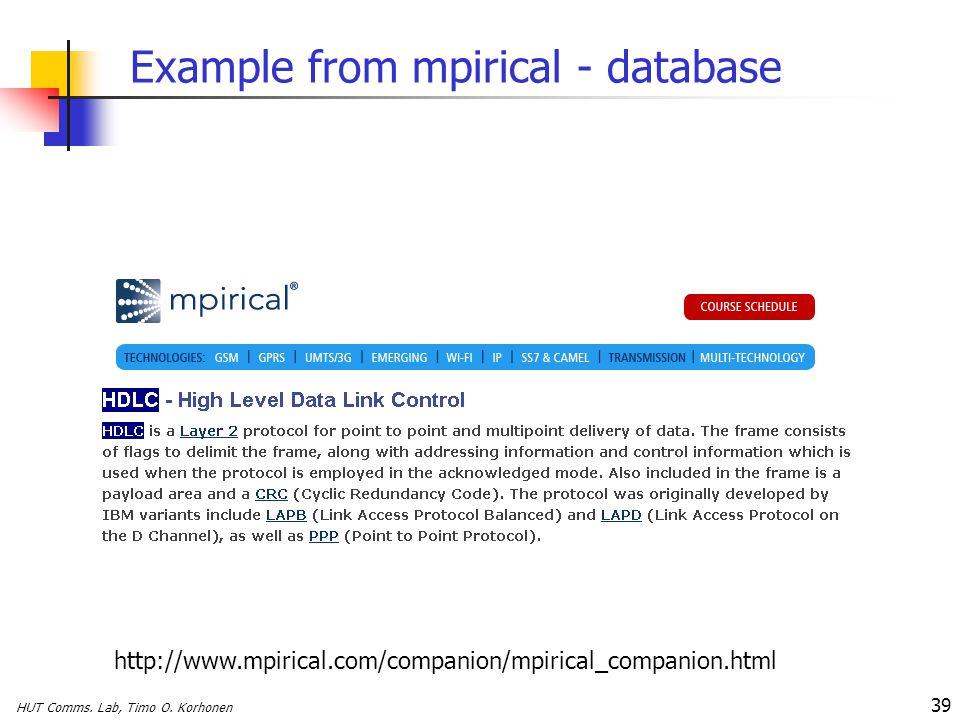 HUT Comms. Lab, Timo O. Korhonen 39 Example from mpirical - database http://www.mpirical.com/companion/mpirical_companion.html
