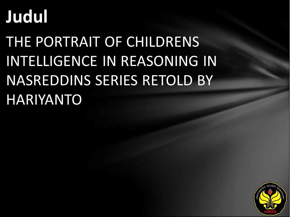 Judul THE PORTRAIT OF CHILDRENS INTELLIGENCE IN REASONING IN NASREDDINS SERIES RETOLD BY HARIYANTO