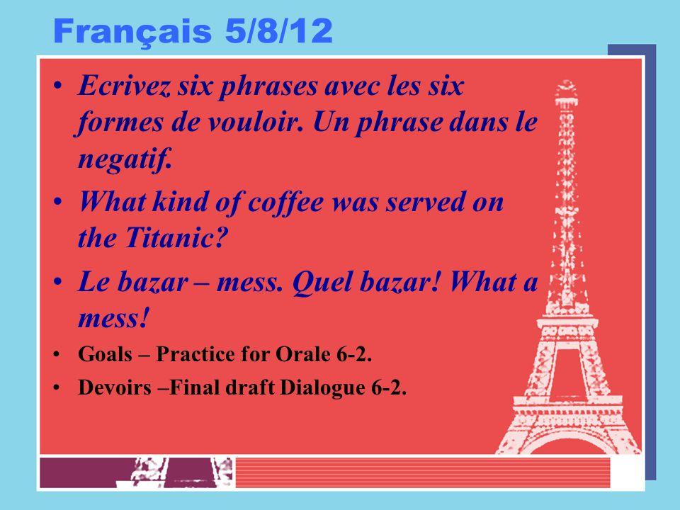 Français 5/9/12 Cinq minutes preparer á l'orale 6-2.