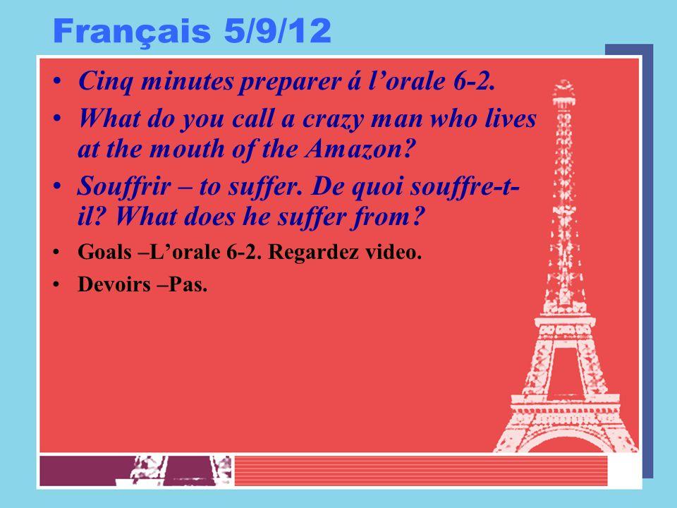Français 5/10/12 Ouvrez vos livres á page 164.Faites #24 Ecoute.