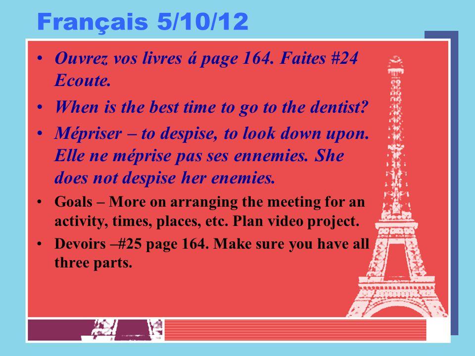 Français 5/11/12 Ouvrez vos livres á page 164.Faites #26.