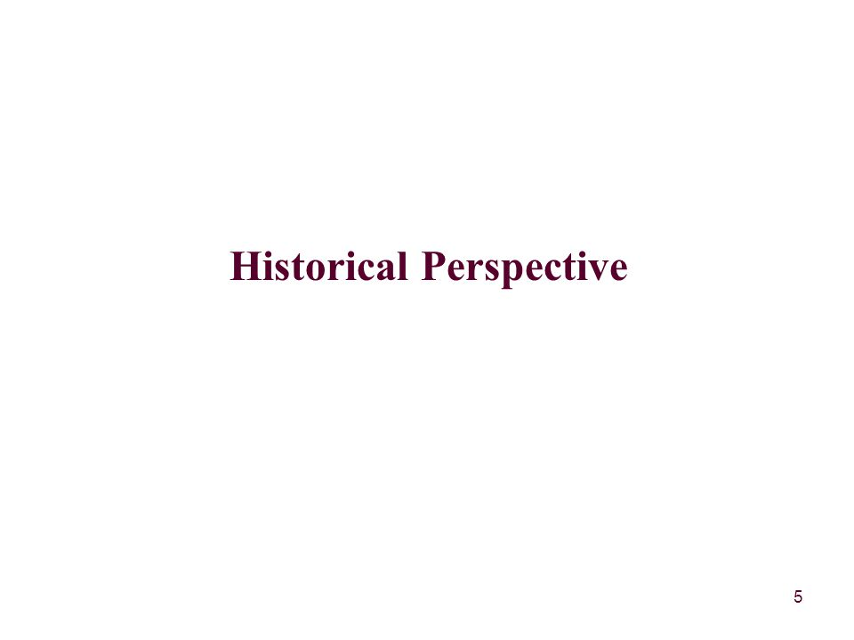 5 Historical Perspective